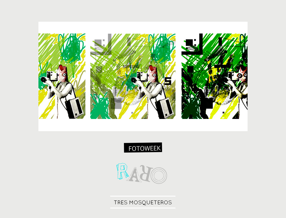 Fotoweek - Raro : Tres Mosqueteros © moversinmover