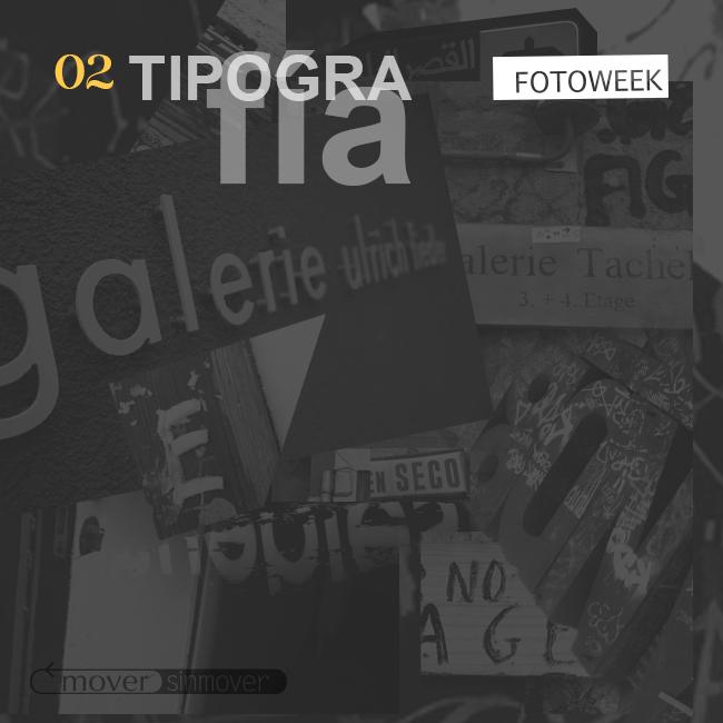 Galería online: Fotoweek - Tipografía © moversinmover